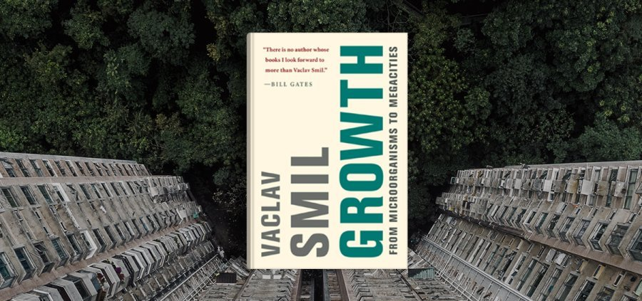 Growth: From Microorganisms to Megacities by Vaclav Smil